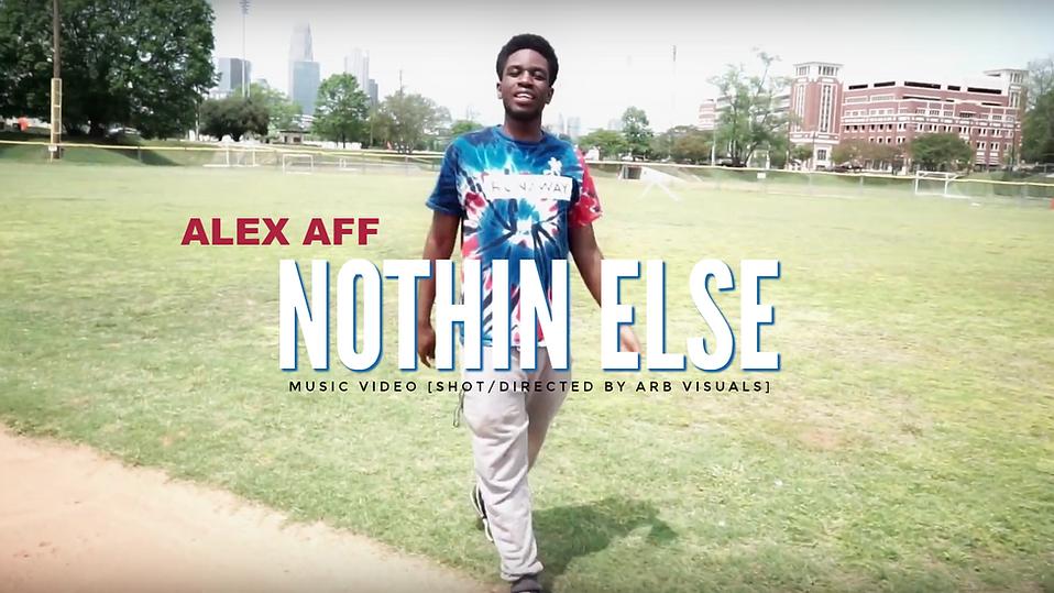 "Alex Aff - ""Nothin Else"" [MUSIC VIDEO]"