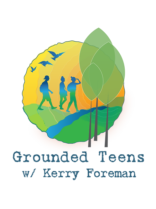 The Grounded Teen~  |  Ages 13-18