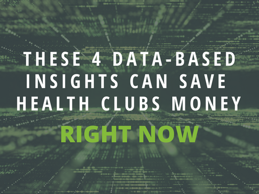 4 Data-based Insights That Can Save Health Clubs Money, Right Now.