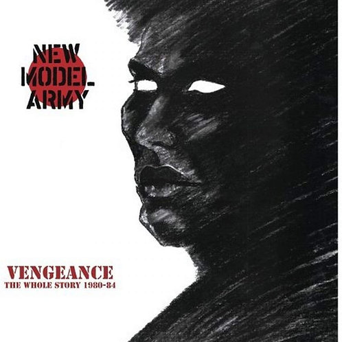 New Model Army Vengeance: The Whole Story 1980-1984