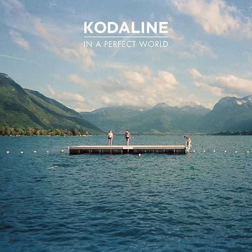Kodaline In a Perfect World