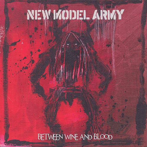 New Model Army Between Wine and Blood