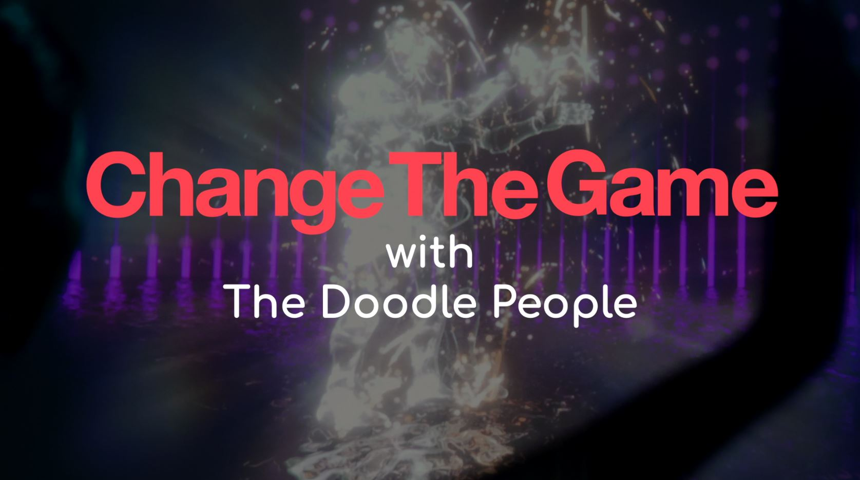 The Doodle People Change The Game with u
