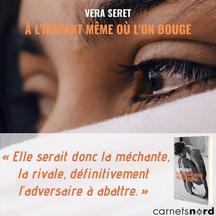 """Nouveauté : premier roman de Vera Seret auteure de """"À l'instant même où l'on bouge""""."""