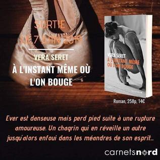 """Éditions Carnets Nord : campagne de com' du premier roman de Vera Seret """"À l'instant même où l'on bouge""""."""