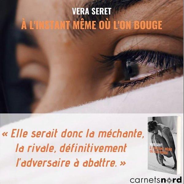 """Nouveauté premier Roman Vera-Seret auteure de """"À l'instant même où l'on bouge""""."""