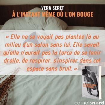 """Éditions Carnets Nord : campagne de com' pour la sortie du premier roman de Vera Seret """"À l'instant même où l'on bouge""""."""