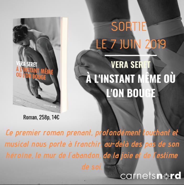 """Vera-Seret auteure du roman À-linstant-même-où-l'on bouge"""" : campagne de com' des éditions Carnets Nord."""