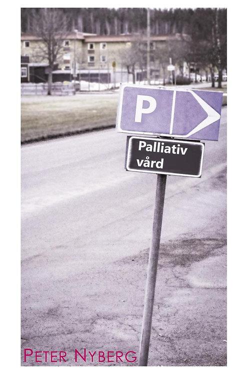 Palliativ vård av Peter Nyberg