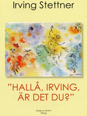 """""""Hallå, Irving, är det du?"""" av Irving Stettner"""