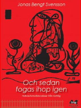 Och sedan fogas ihop igen av Jonas Bengt Svensson