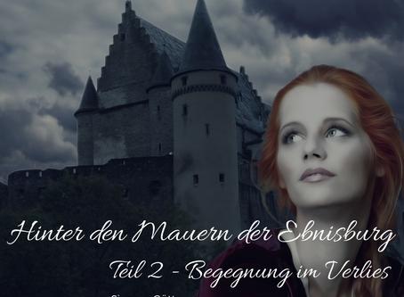 Hinter den Mauern der Ebnisburg: Teil 2 - Begegnung im Verlies