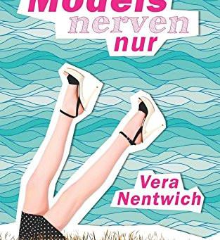 """""""Tote Models nerven nur"""" von Vera Nentwich"""