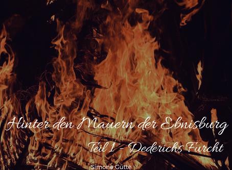 Hinter den Mauern der Ebnisburg: Teil 1 - Dederichs Furcht
