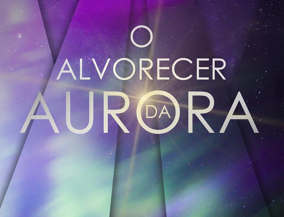 O Alvorecer da Aurora