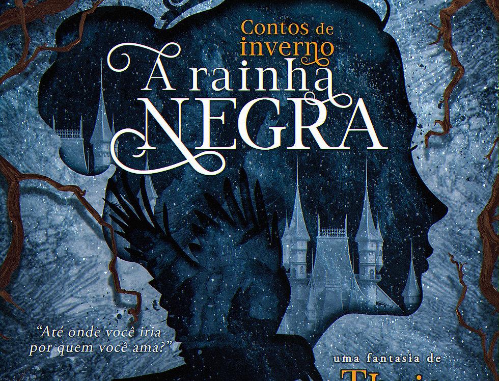 Contos de Inverno: A Rainha Negra