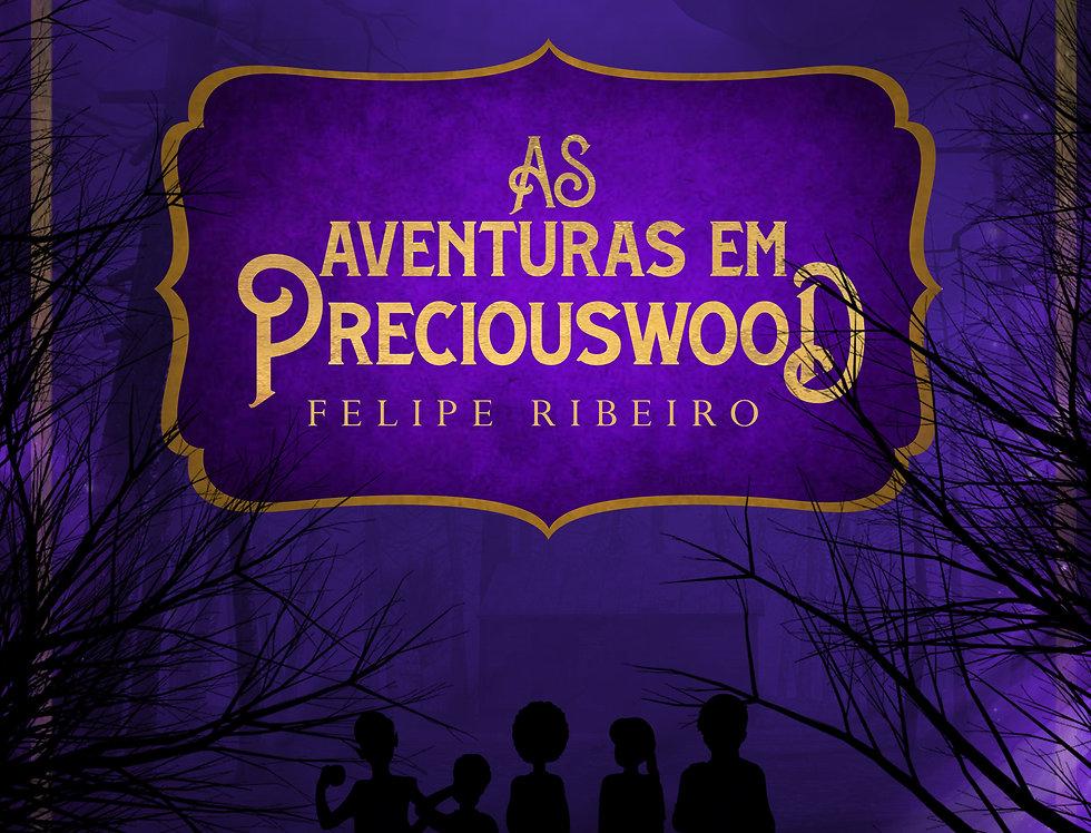 As Aventuras em Preciouswood