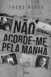 CAPA_FRONTAL_-_NÃO_ACORDE_ME_PELA_MANHÃ