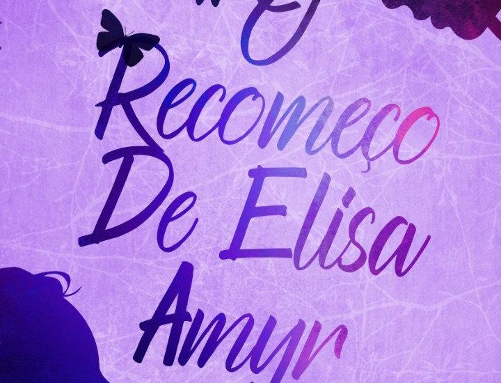 O Recomeço de Elisa Amyr