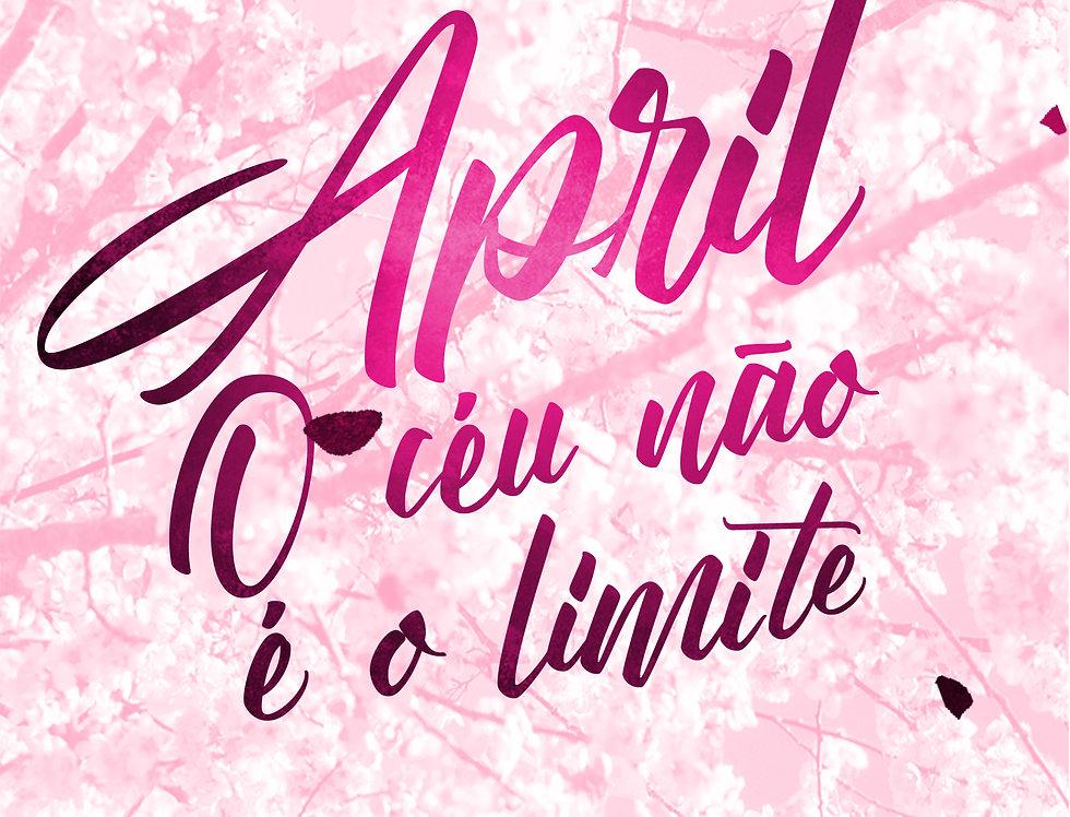 April - O Céu não é o Limite