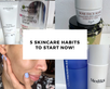 5 Skincare Habits to Start Now!