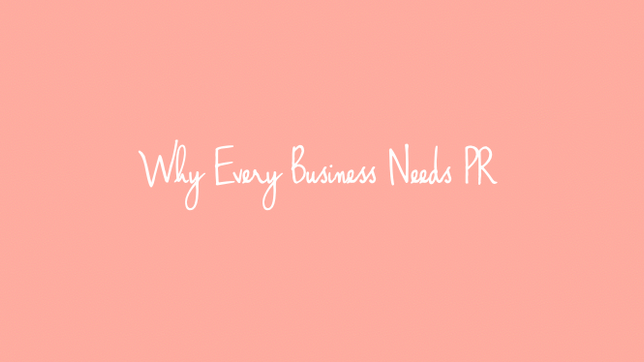 Why Every Business Needs PR