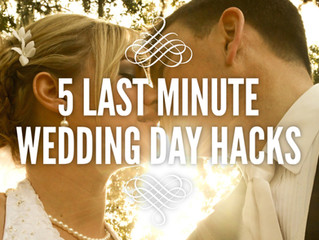 5 Last Minute Wedding Day Hacks