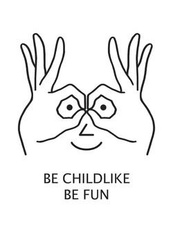 be childlike be fun