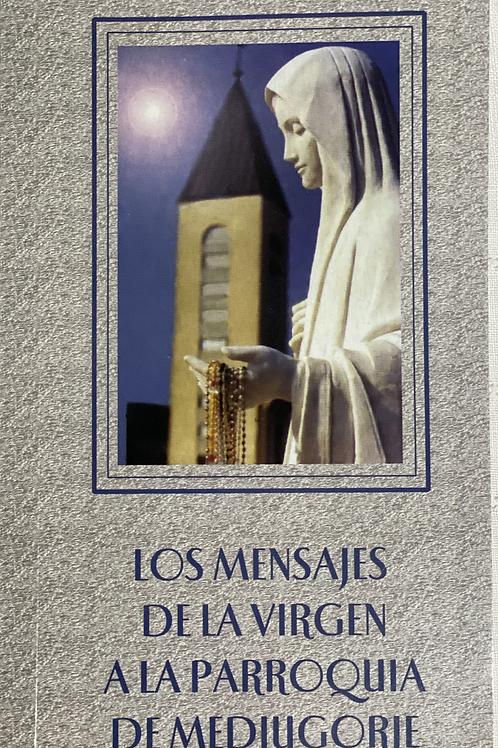 Los mensajes de la Virgen a la parroquia de Medjugorje