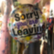 sorry you are leaving helium balloon
