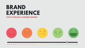 HOW TO BUILD A LIKABLE BRAND.