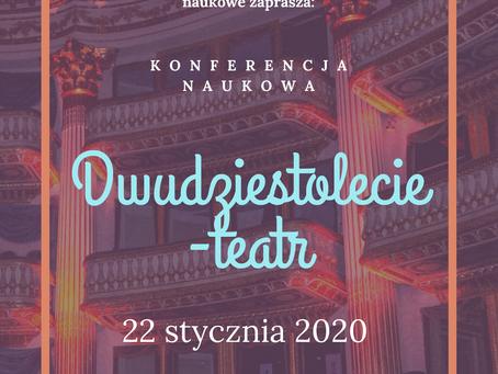 """Zaproszenie na kolejna konferencję z cyklu - """"Dwudziestolecie-teatr""""."""