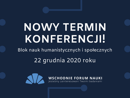 Nowy termin konferencji z zakresu nauk humanistycznych i społecznych!