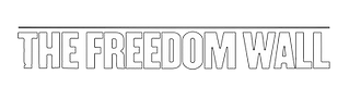 THE FREEDOM WALL TEXT-white-border.png