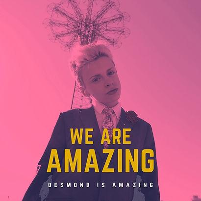 Desmond is Amazing Desmond Napoles We Are Amazing Music Single