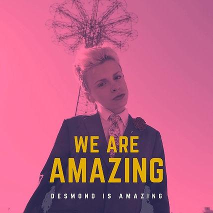 Desmond is Amazing We Are Amazing