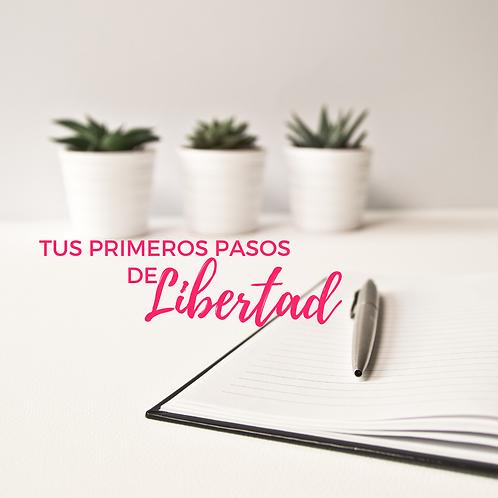 TUS PRIMEROS PASOS DE LIBERTAD