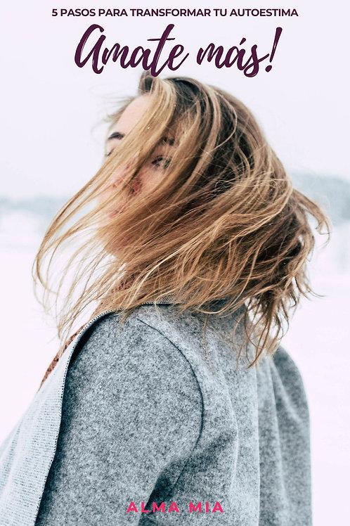 AMATE MAS! 5 pasos para transformar tu autoestima