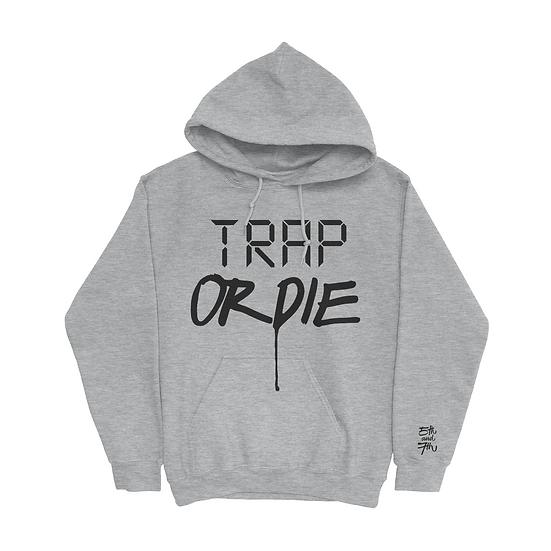 TRAP OR DIE HOODIE