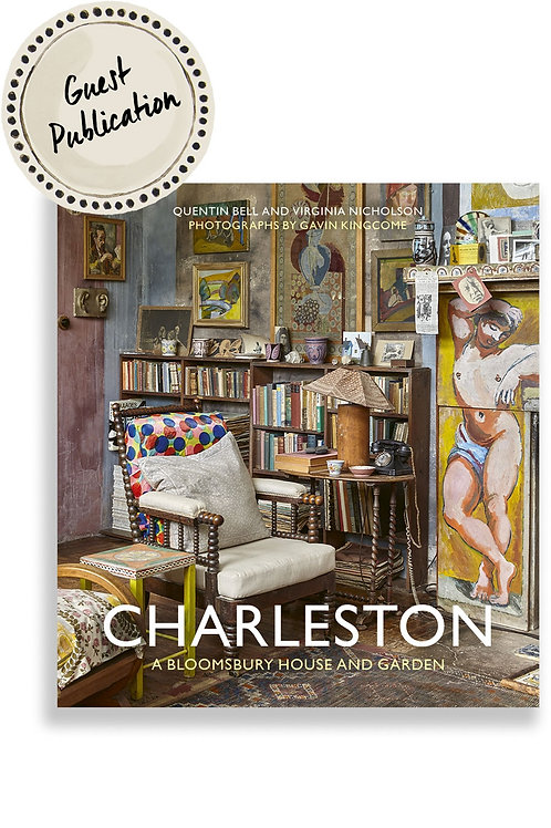 Charleston: A Bloomsbury House and Garden