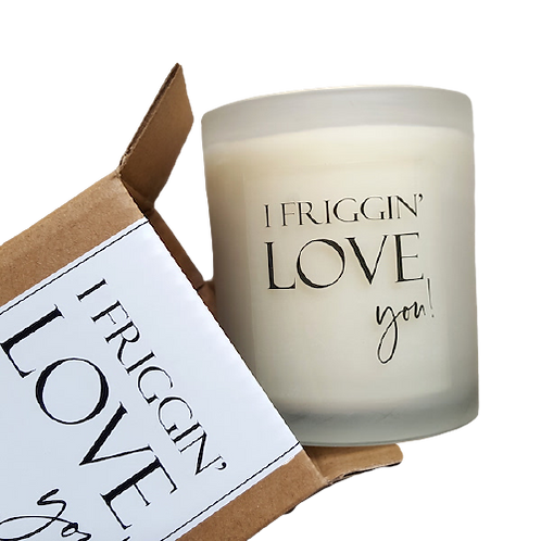 scented candle - i friggin love you