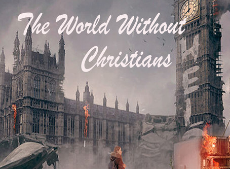 Look Out: The World without Christians