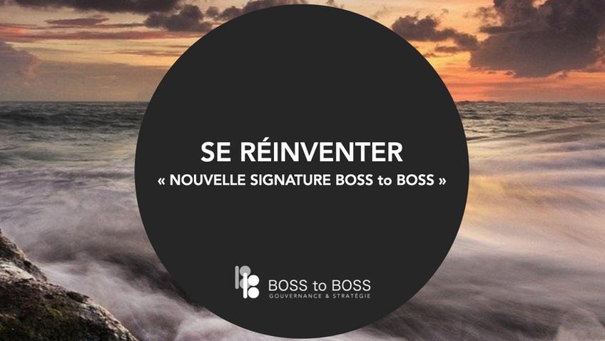 Se réinventer : Nouvelle Signature pour BOSS to BOSS !