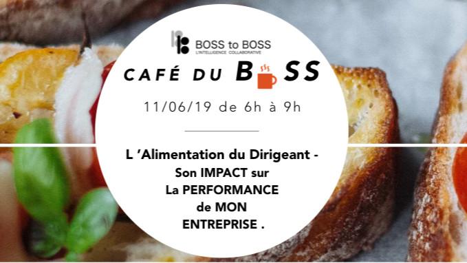 Café du BOSS du 11/06/19 - Alimentation du dirigeant : Son impact sur la performance de l'entreprise