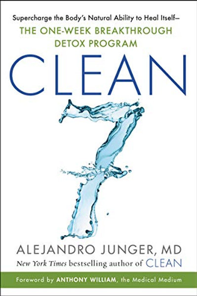 CLEAN 7: Supercharge the Body's Natural Ability to Heal Itself