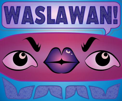 Waslawan That's enough