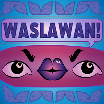 Personal project 'Waslawan' meaning 'that's enough' in Xaad Kil and loosely based on this emoji face 👁👄👁