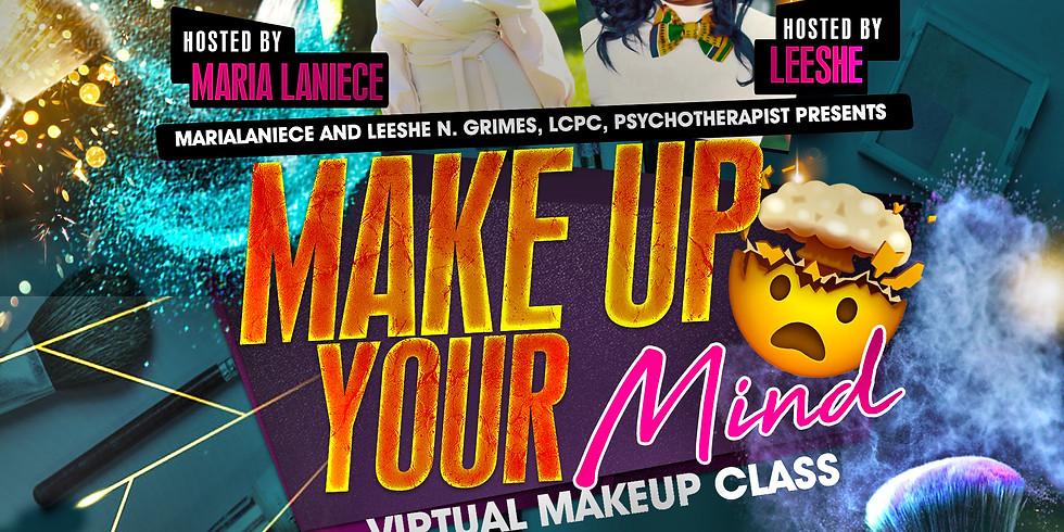 Makeup Your Mind Virtual Makeup Class