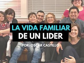 La Vida Familiar de un Líder : No te distraigas, Invierte en tu familia