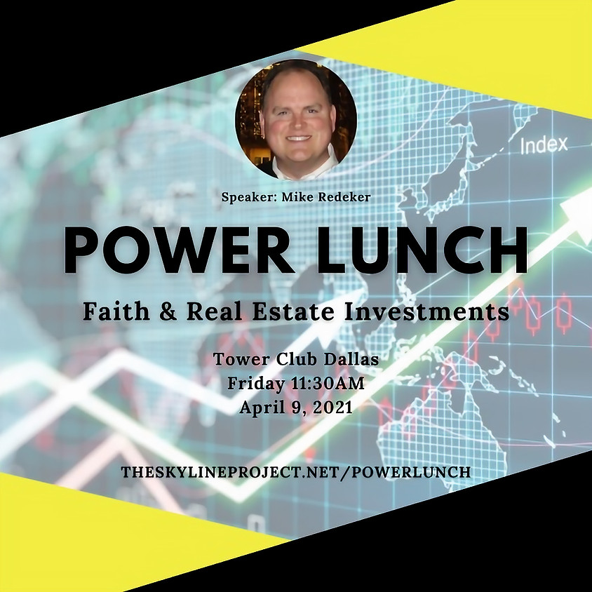Power Lunch: Faith & Real Estate Investments